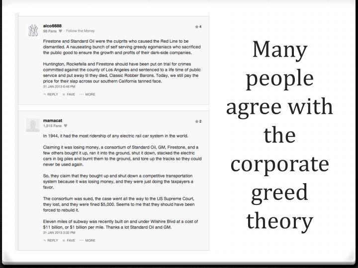 Many people agree with the  corporate greed theory