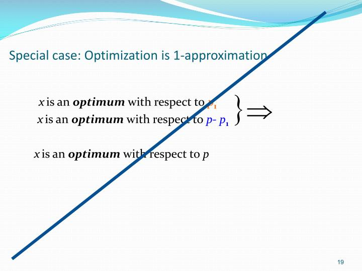 Special case: Optimization is 1-approximation