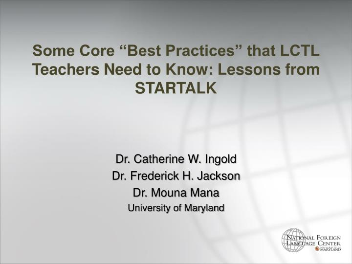 """Some Core """"Best Practices"""" that LCTL Teachers Need to Know: Lessons from STARTALK"""