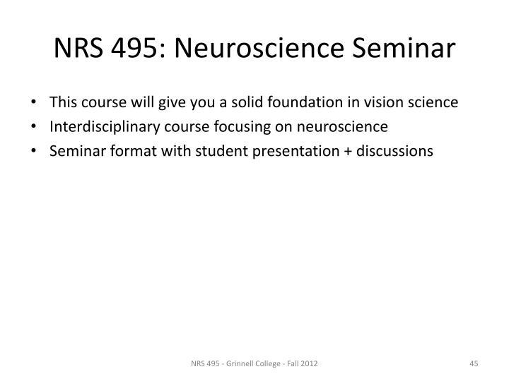 NRS 495: Neuroscience Seminar