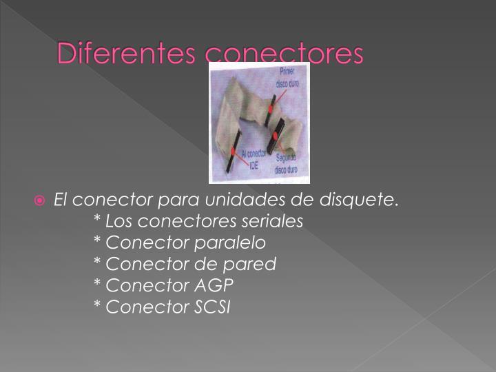 Diferentes conectores