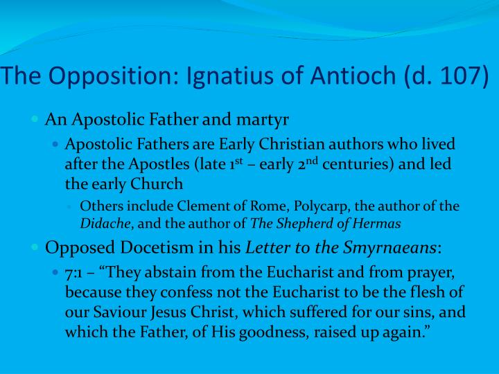 The Opposition: Ignatius of Antioch (d. 107)