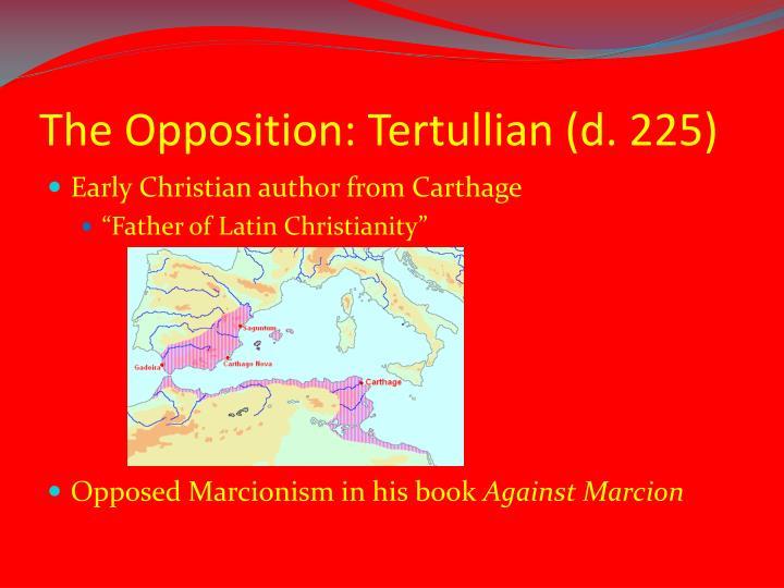 The Opposition: Tertullian (d. 225)
