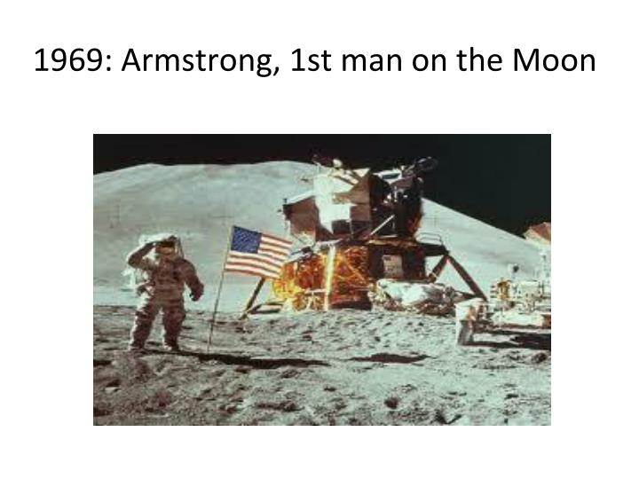 1969: Armstrong, 1st man on the