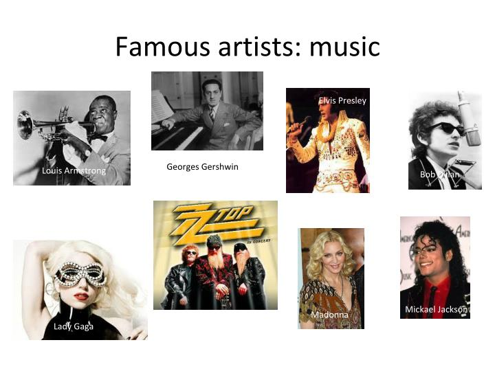Famous artists: music