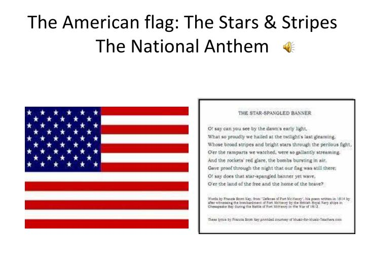 The American flag: The Stars & Stripes
