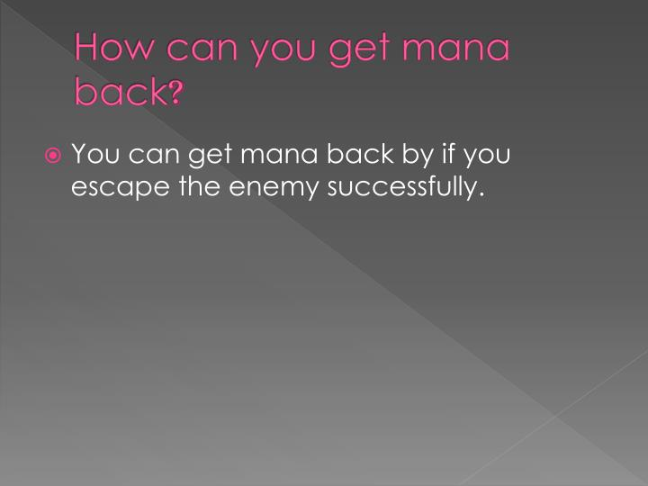 How can you get mana back