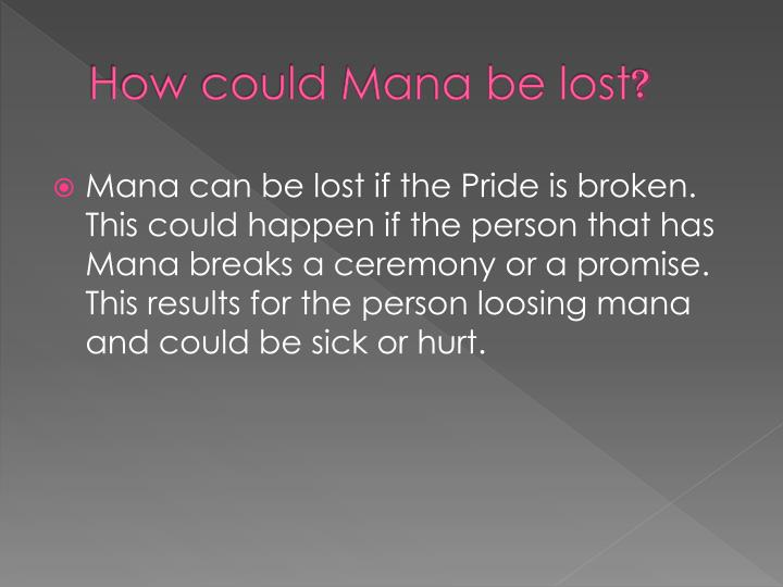 How could Mana be lost