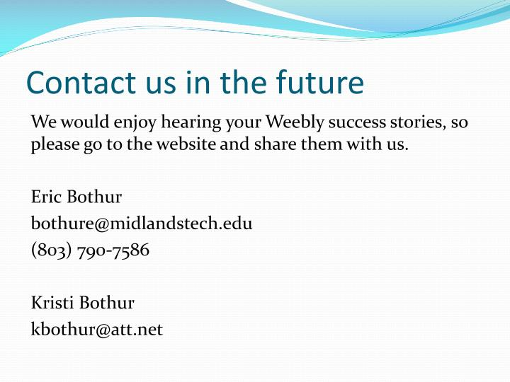 Contact us in the future