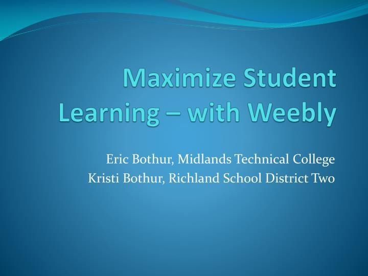 Maximize student learning with weebly