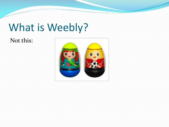 What is weebly