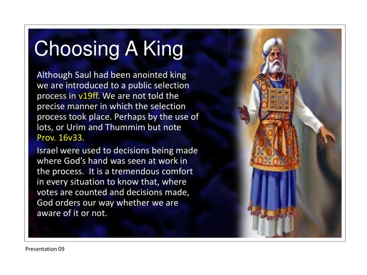 Although Saul had been anointed king we are introduced to a public selection process in