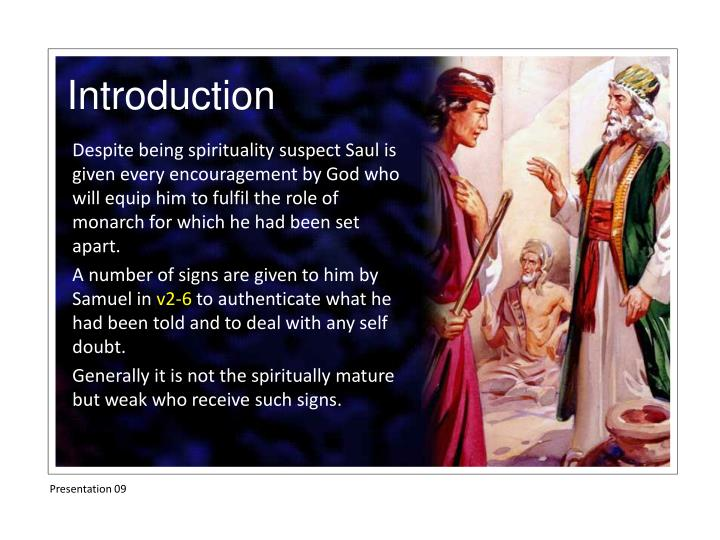 Despite being spirituality suspect Saul is given every encouragement by God
