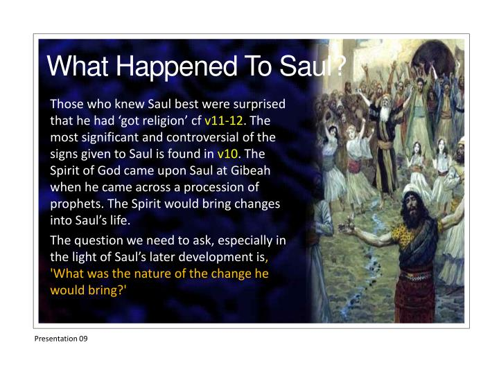 Those who knew Saul best were surprised that he had 'got religion'