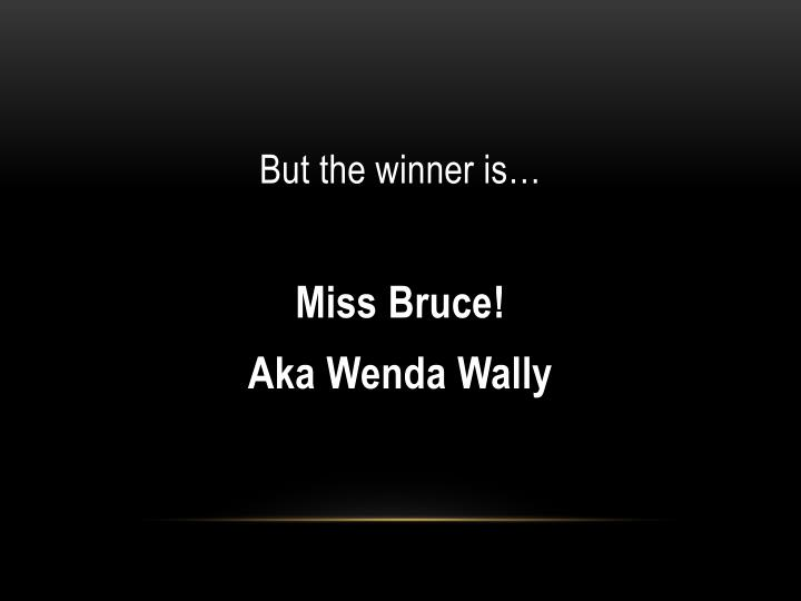 But the winner is…