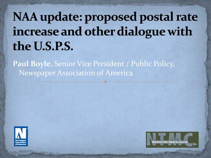 NAA update: proposed postal rate increase and other dialogue with the U.S.P.S.