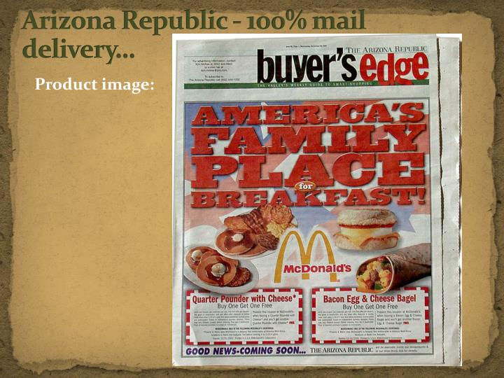 Arizona Republic - 100% mail delivery…