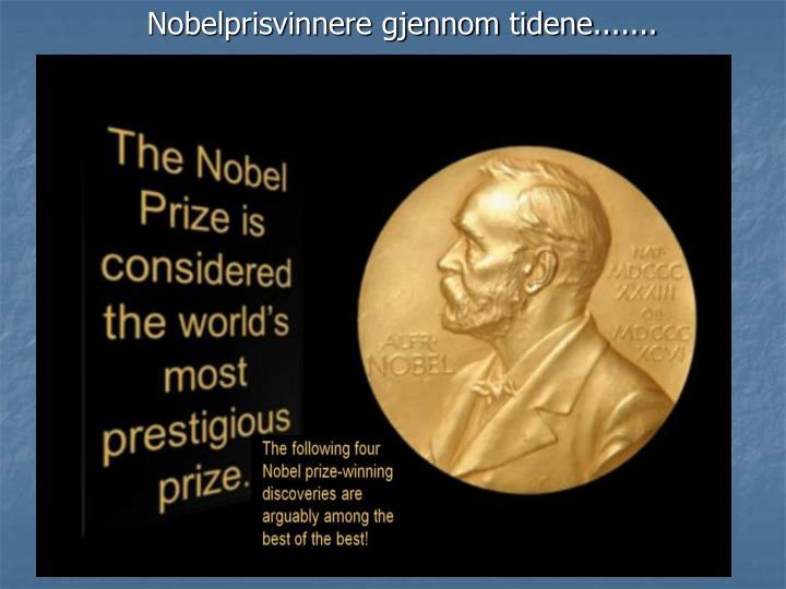 Nobelprisvinnere gjennom tidene.......
