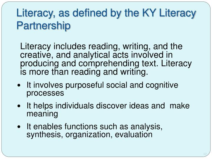 Literacy, as defined by the KY Literacy
