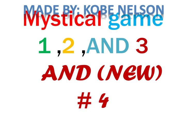 Mystical game 1 2 and 3 and new 4
