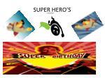 super hero s