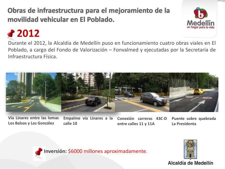 Obras de infraestructura para el mejoramiento de la movilidad vehicular en El Poblado.