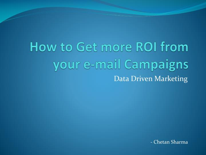 how to get more roi from your e mail campaigns