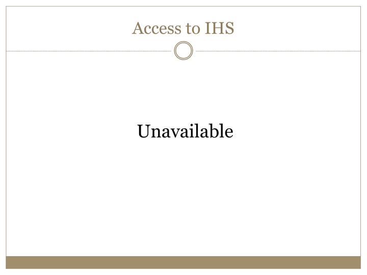 Access to IHS