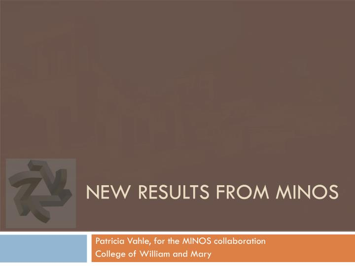 New results from minos