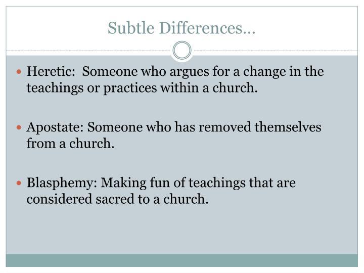 Subtle Differences…