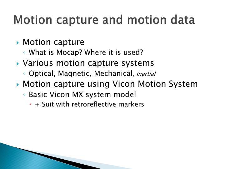 Motion capture and motion data