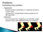 problems exploding knee problem