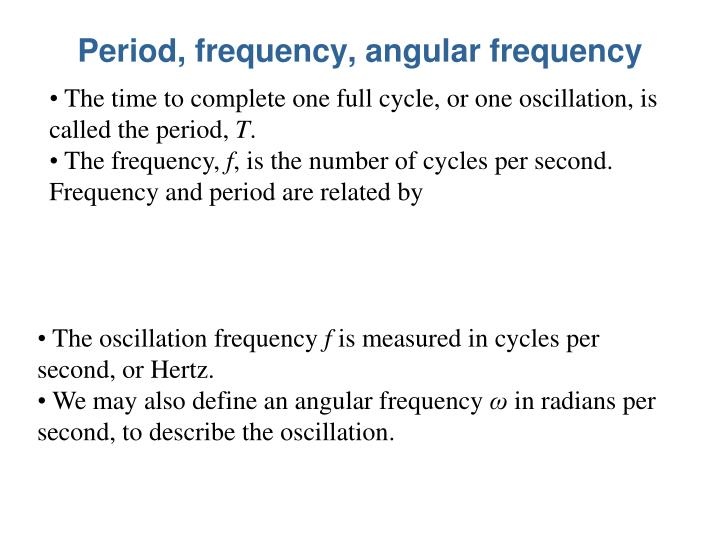 Period, frequency, angular frequency