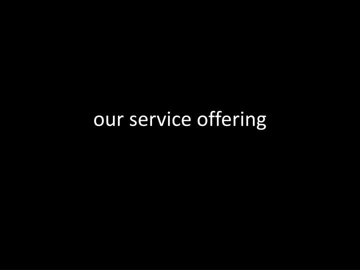 our service offering
