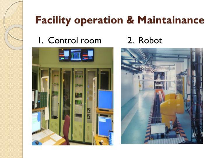Facility operation &