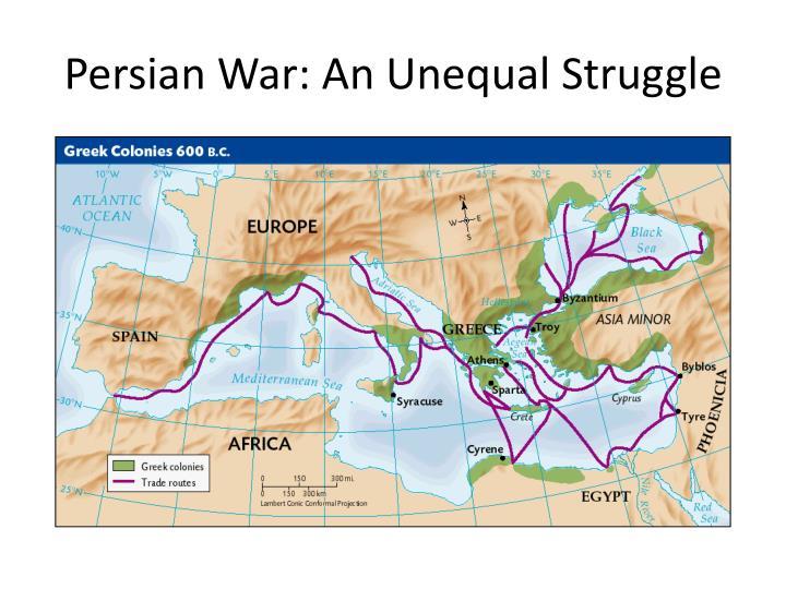 Persian War: An Unequal Struggle