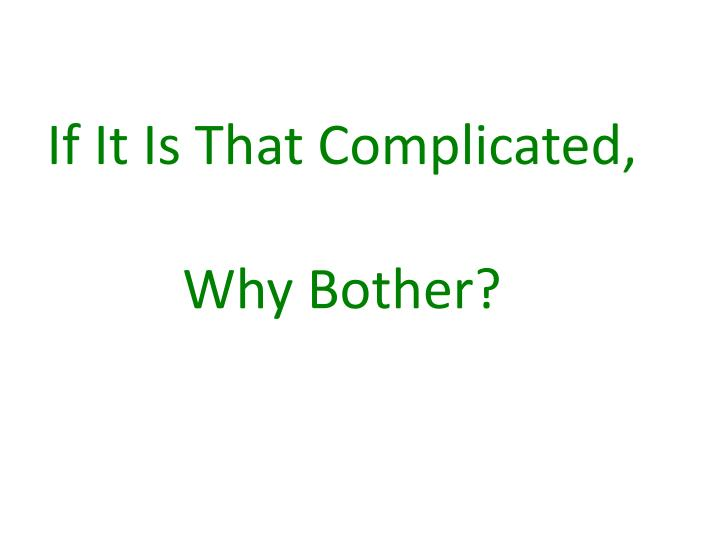 If It Is That Complicated,
