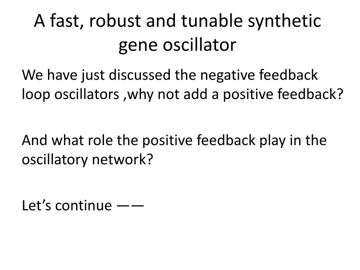 A fast, robust and tunable synthetic gene oscillator