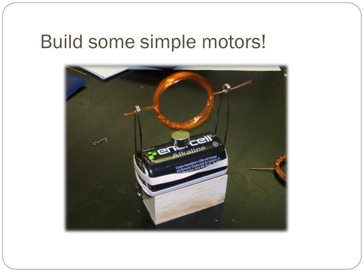 Build some simple motors!