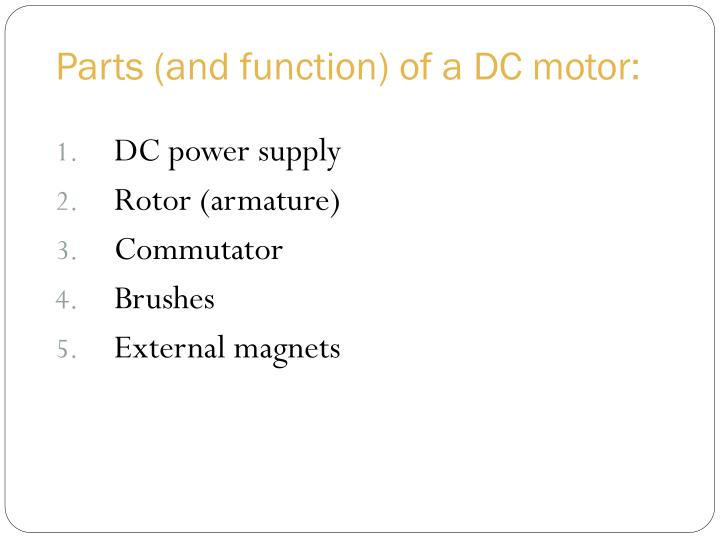 Parts (and function) of a DC motor: