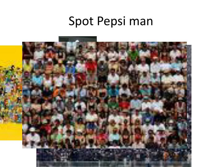 Spot Pepsi man
