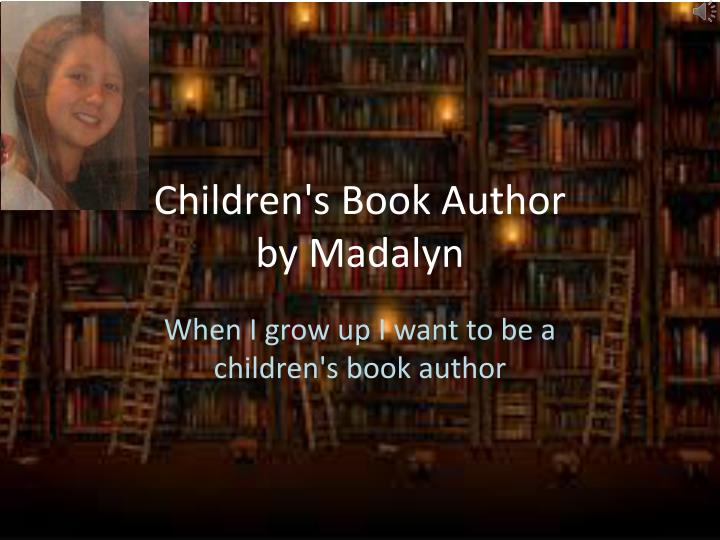 children s book author by madalyn