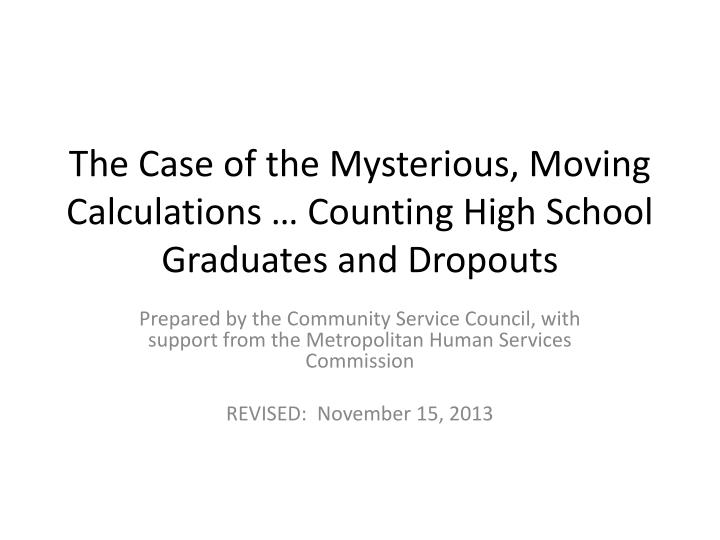 The case of the mysterious moving calculations counting high school graduates and dropouts