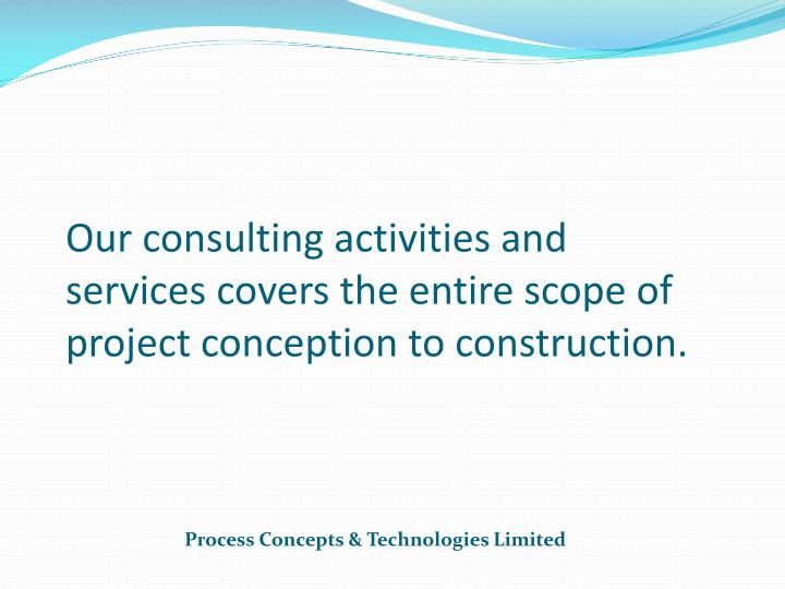 Our consulting activities and services covers the entire scope of project conception to construction.