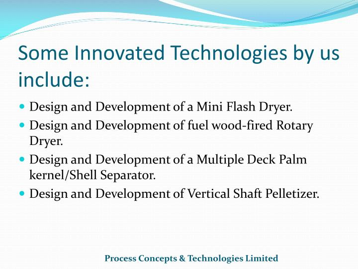 Some Innovated Technologies by us include: