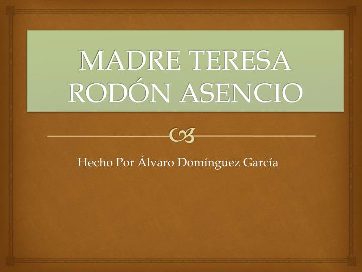 MADRE TERESA RODÓN ASENCIO