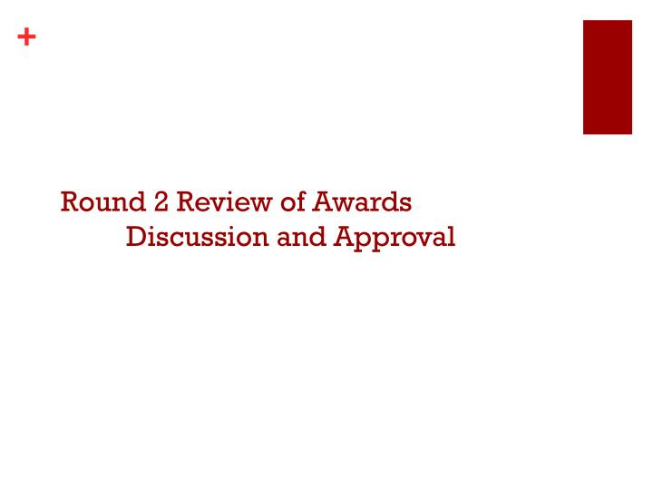 Round 2 Review of Awards