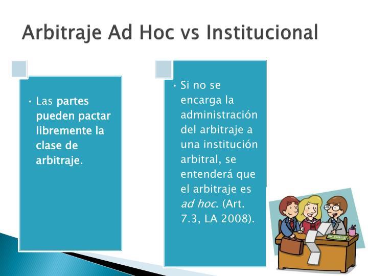 Arbitraje Ad Hoc vs Institucional