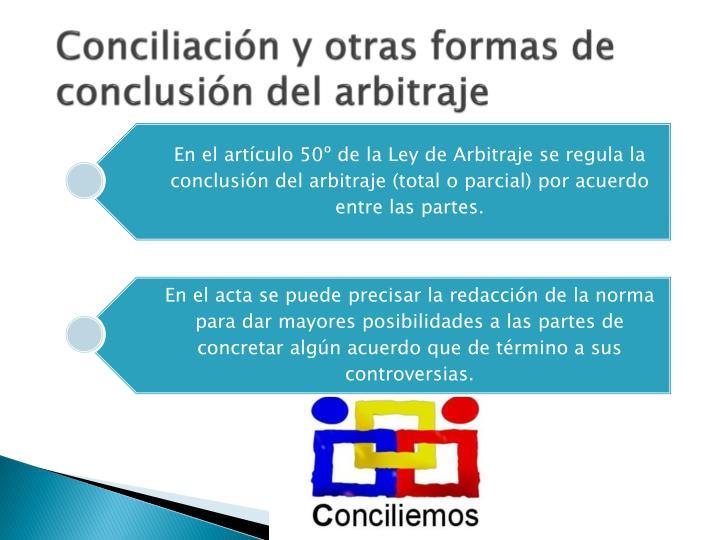 Conciliación y otras formas de conclusión del arbitraje