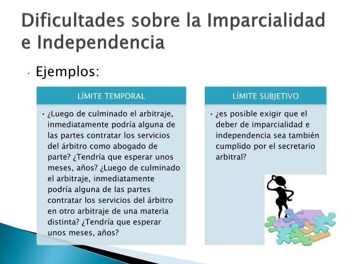 Dificultades sobre la Imparcialidad e Independencia